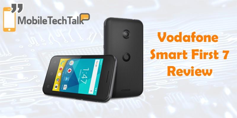 sale retailer 7660e 3fefa Review: Vodafone Smart First 7 - MobileTechTalk
