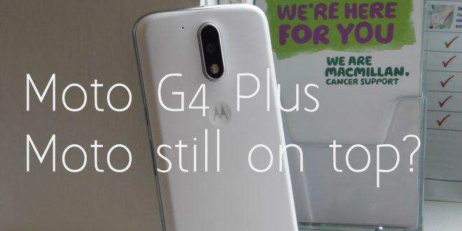 Moto G4 Plus review: Moto changed what wasn't broken  - MobileTechTalk