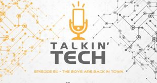 Talkin' Tech – Episode 50 – The Boys Are Back In Town